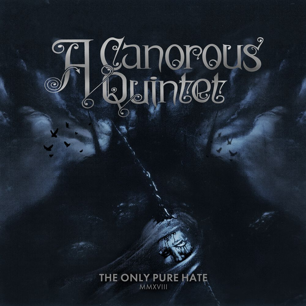 Image of   A Canorous Quintet The only pure hate - MMXVIII CD Standard