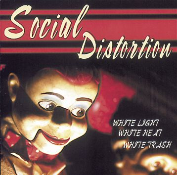 Social Distortion White light, white heat, whit...