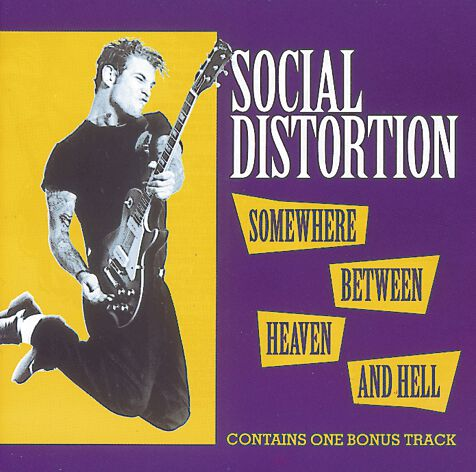 Social Distortion Somewhere between heaven and ...
