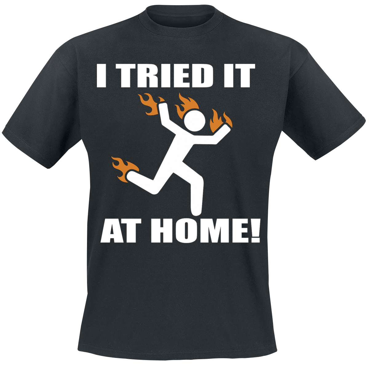 I Tried It At Home -  - T-Shirt - black image