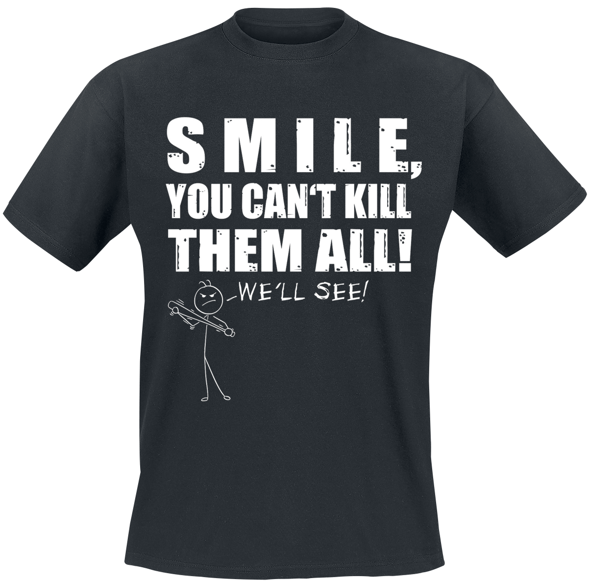 Smile, You Can't Kill Them All -  - T-Shirt - black image