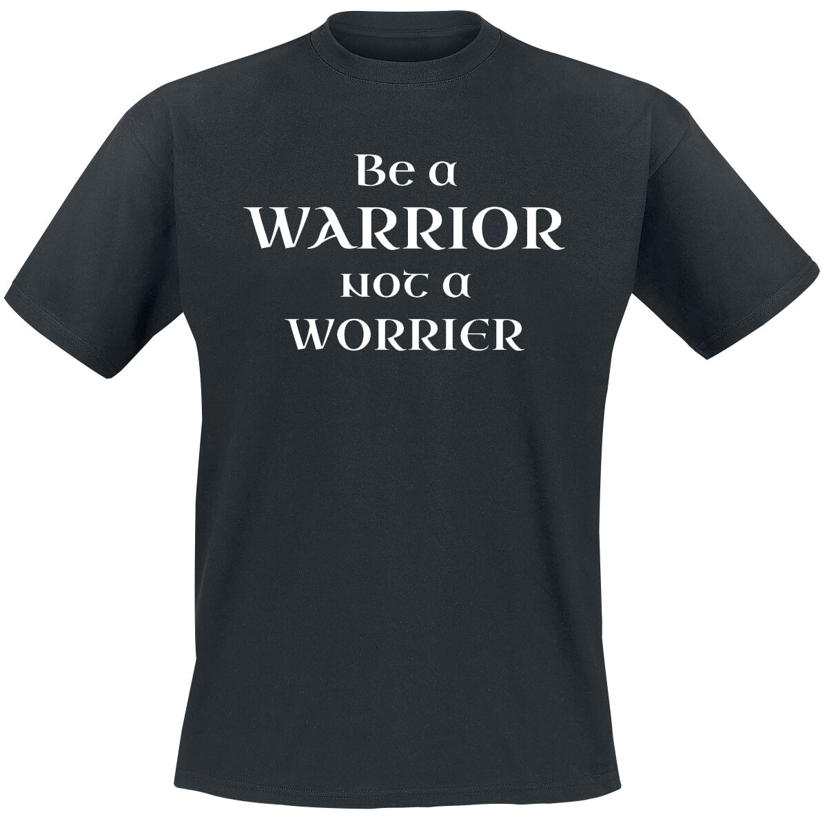 Image of Be A Warrior - Not A Worrier T-Shirt schwarz