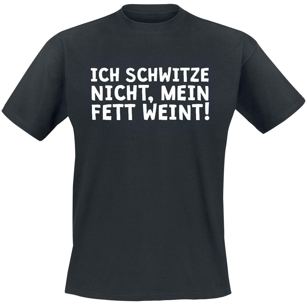 Ich schwitze nicht, mein Fett weint T-Shirt schwarz T2619