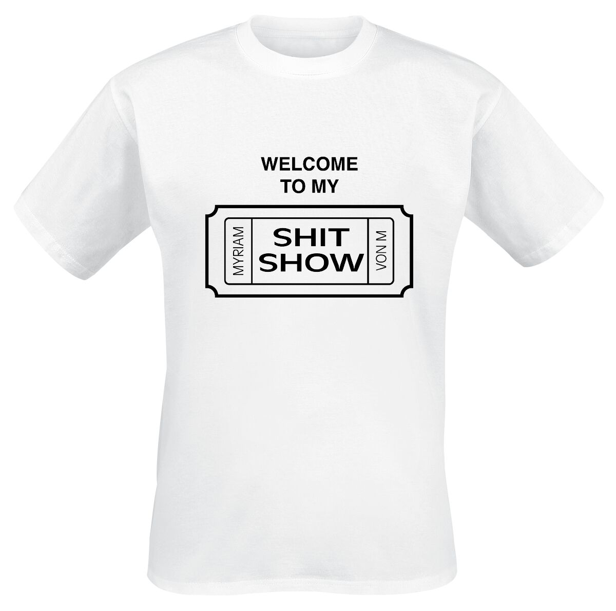 Myriam von M Shit Show T-Shirt weiß POD - MvM Shit Show