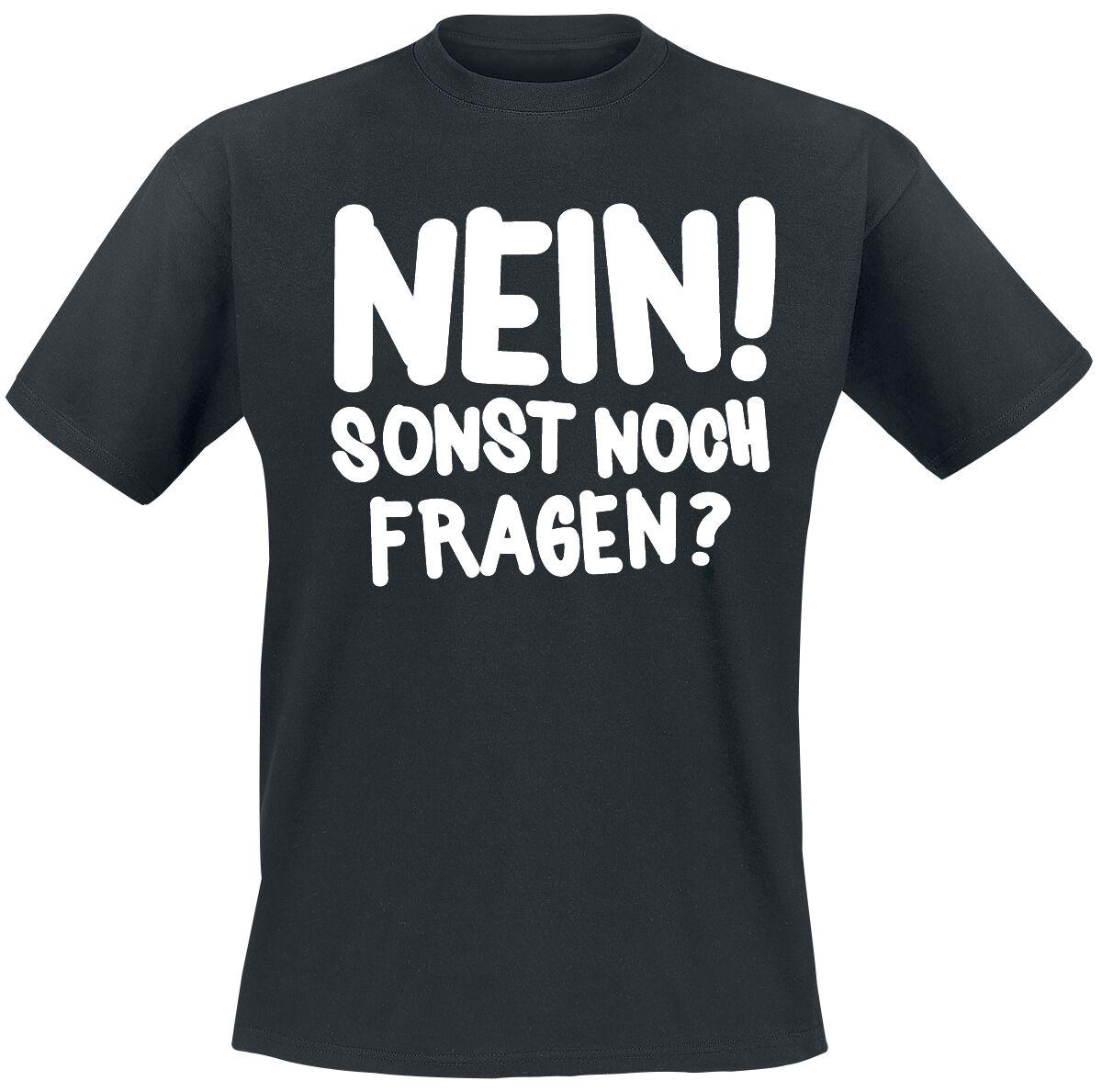 Nein! Sonst noch fragen? T-Shirt schwarz T2679